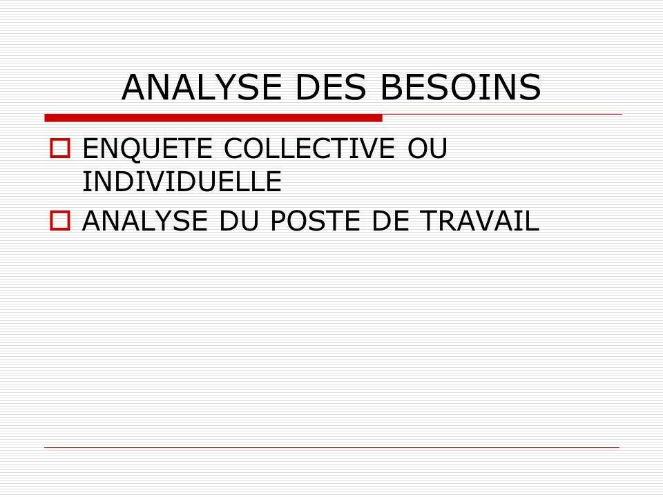 ANALYSE DES BESOINS ENQUETE COLLECTIVE OU INDIVIDUELLE