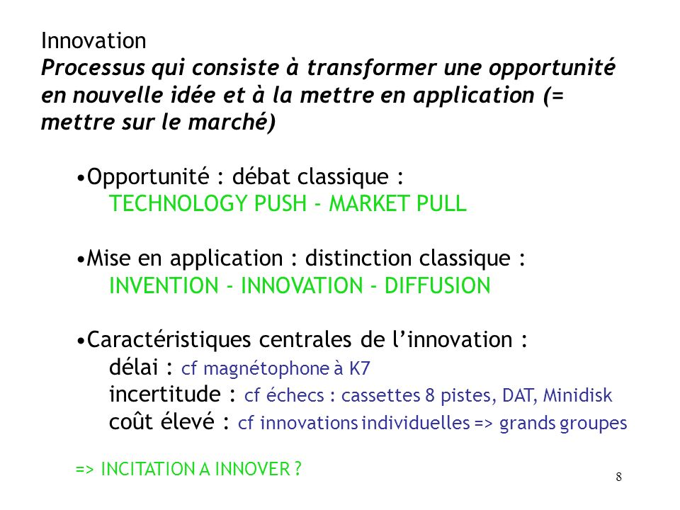 Opportunité : débat classique : TECHNOLOGY PUSH - MARKET PULL