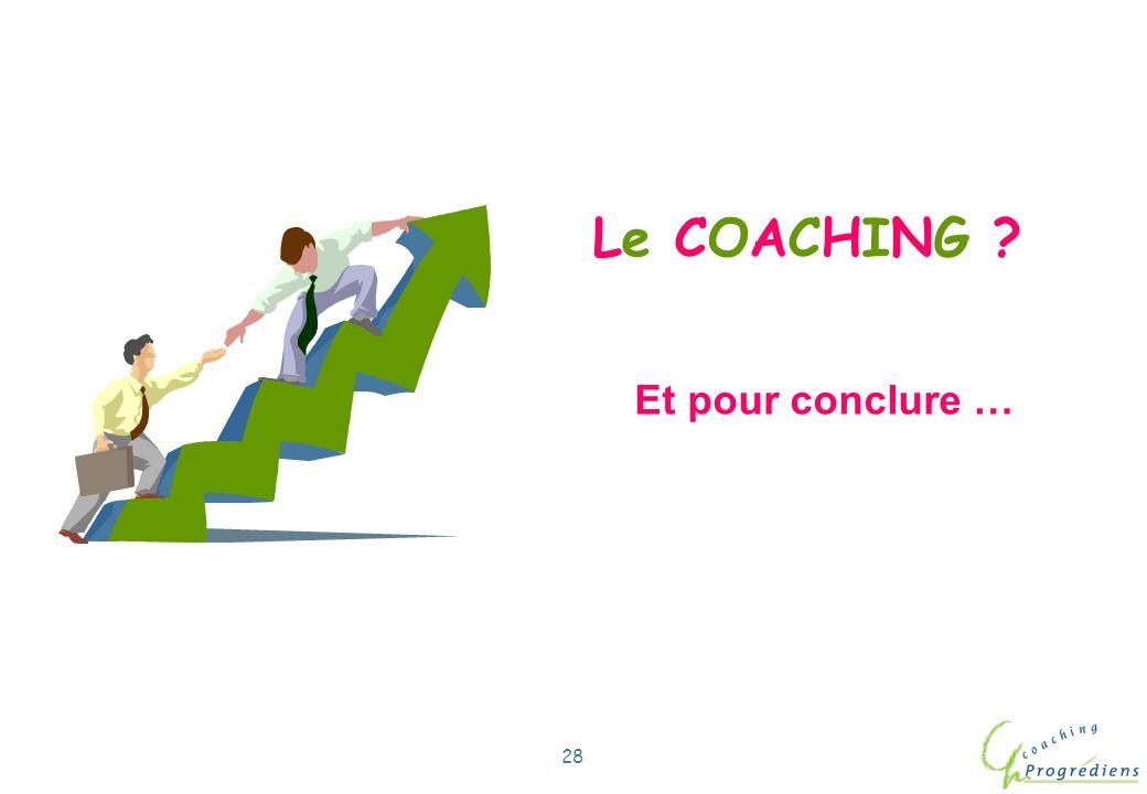 Le COACHING Et pour conclure … Com/Lil/coach/22.11.02/1
