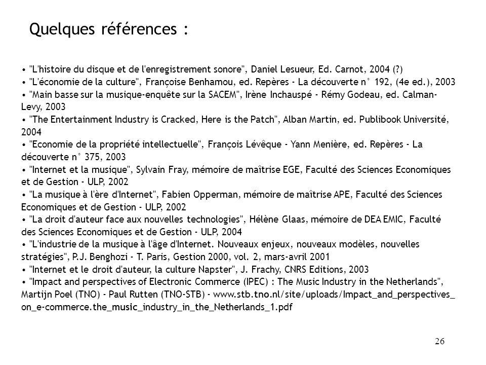 Quelques références : L histoire du disque et de l enregistrement sonore , Daniel Lesueur, Ed. Carnot, 2004 ( )