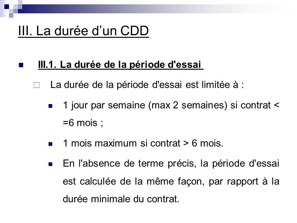 III. La durée d'un CDD III.1. La durée de la période d essai