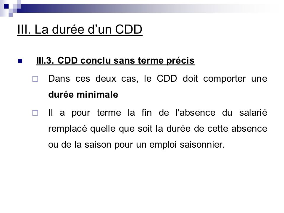 III. La durée d'un CDD III.3. CDD conclu sans terme précis