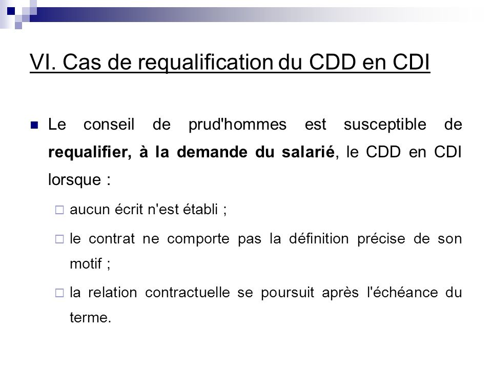 VI. Cas de requalification du CDD en CDI