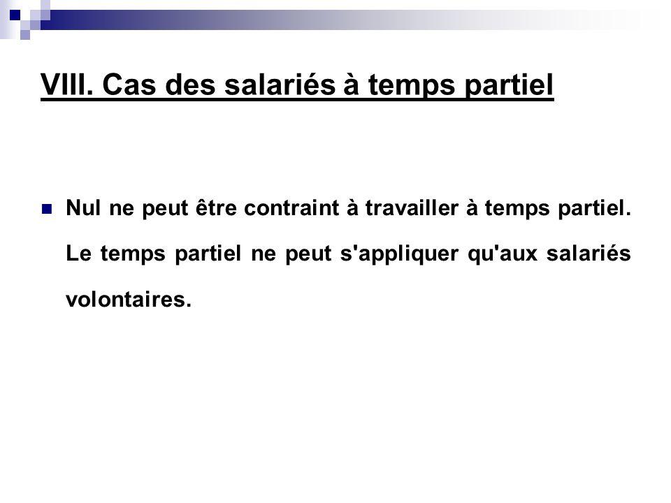 VIII. Cas des salariés à temps partiel