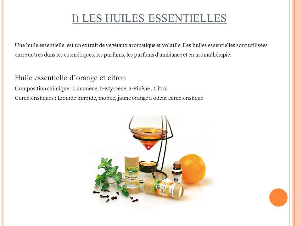 I) LES HUILES ESSENTIELLES