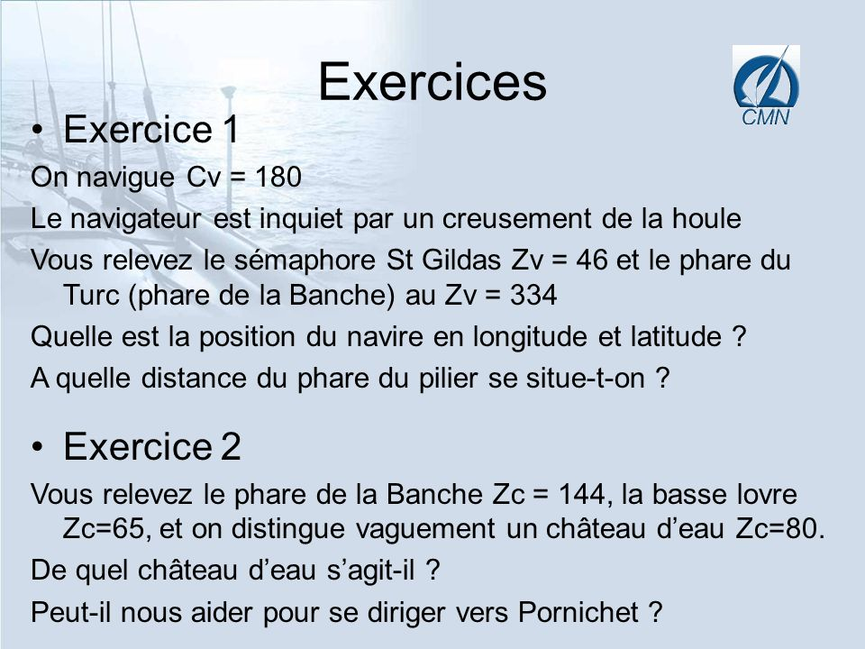 Exercices Exercice 1 Exercice 2 On navigue Cv = 180