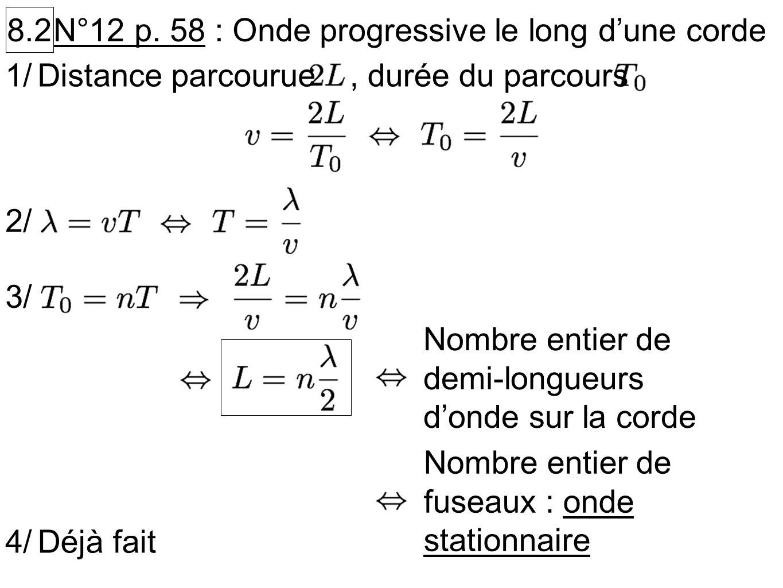 8.2N°12 p. 58 : Onde progressive le long d'une corde. 1/ Distance parcourue. , durée du parcours. 2/