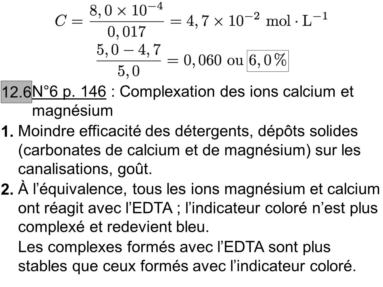 12.6 N°6 p. 146 : Complexation des ions calcium et magnésium. 1.