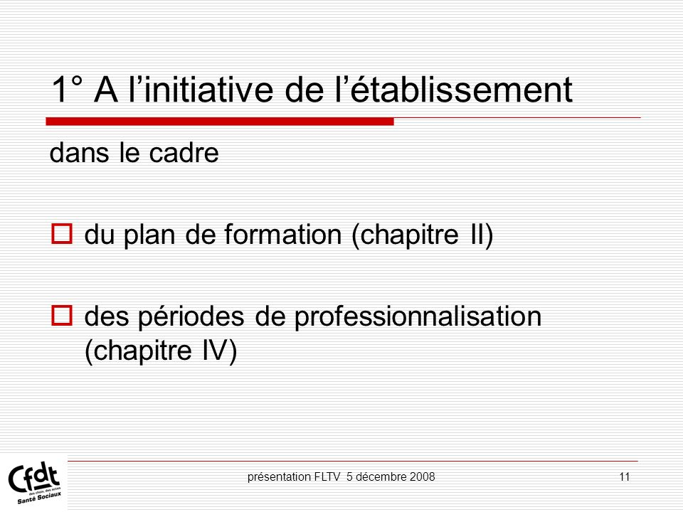 1° A l'initiative de l'établissement
