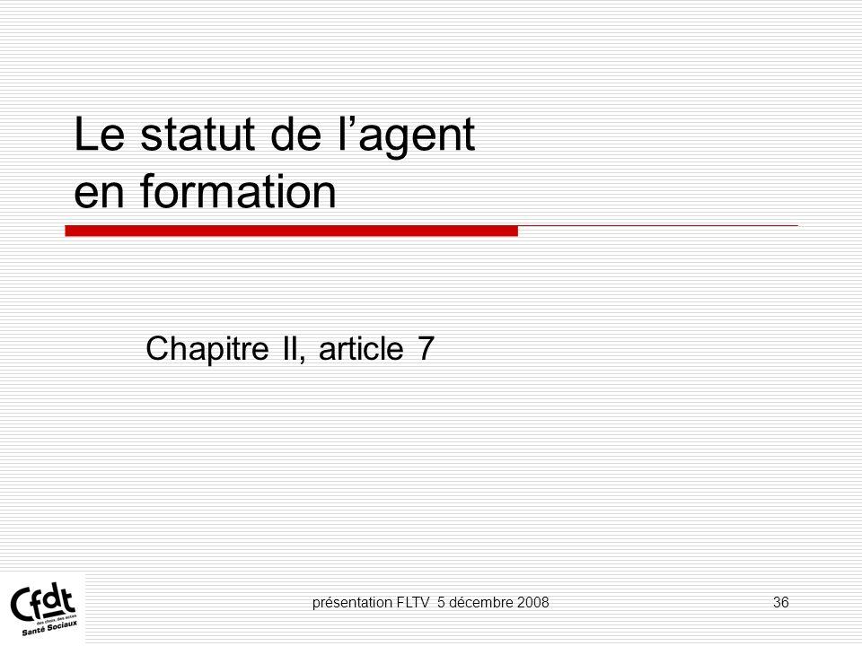 Le statut de l'agent en formation