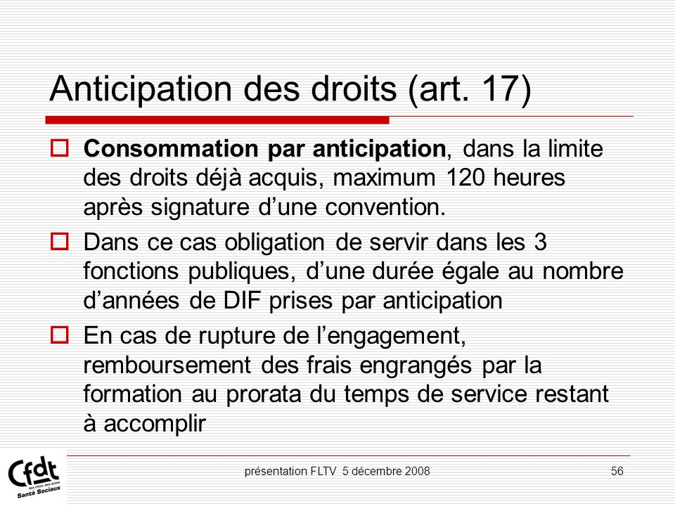 Anticipation des droits (art. 17)