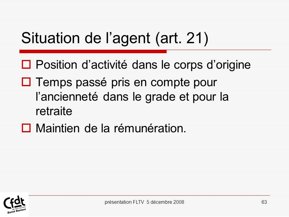 Situation de l'agent (art. 21)
