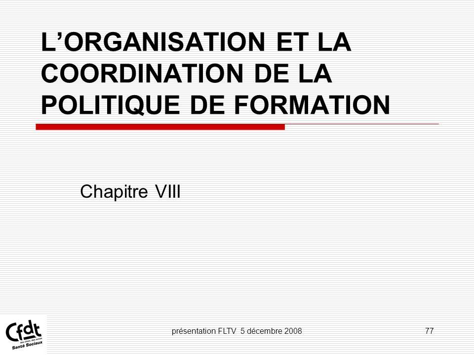 L'ORGANISATION ET LA COORDINATION DE LA POLITIQUE DE FORMATION