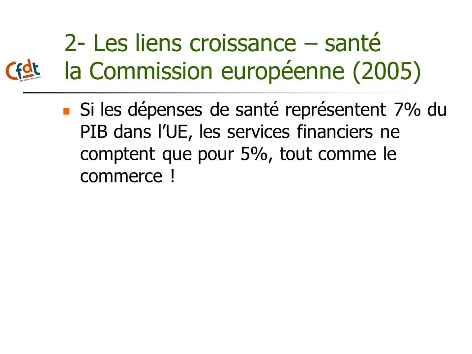 2- Les liens croissance – santé la Commission européenne (2005)