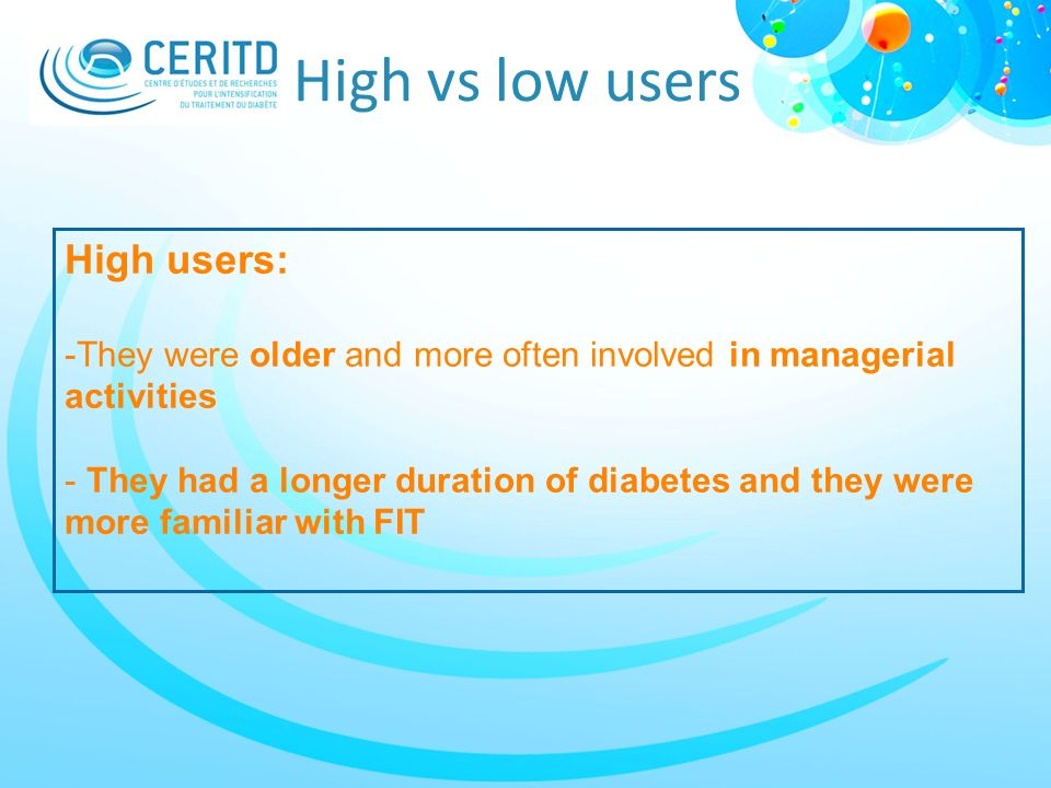 High vs low users High users: