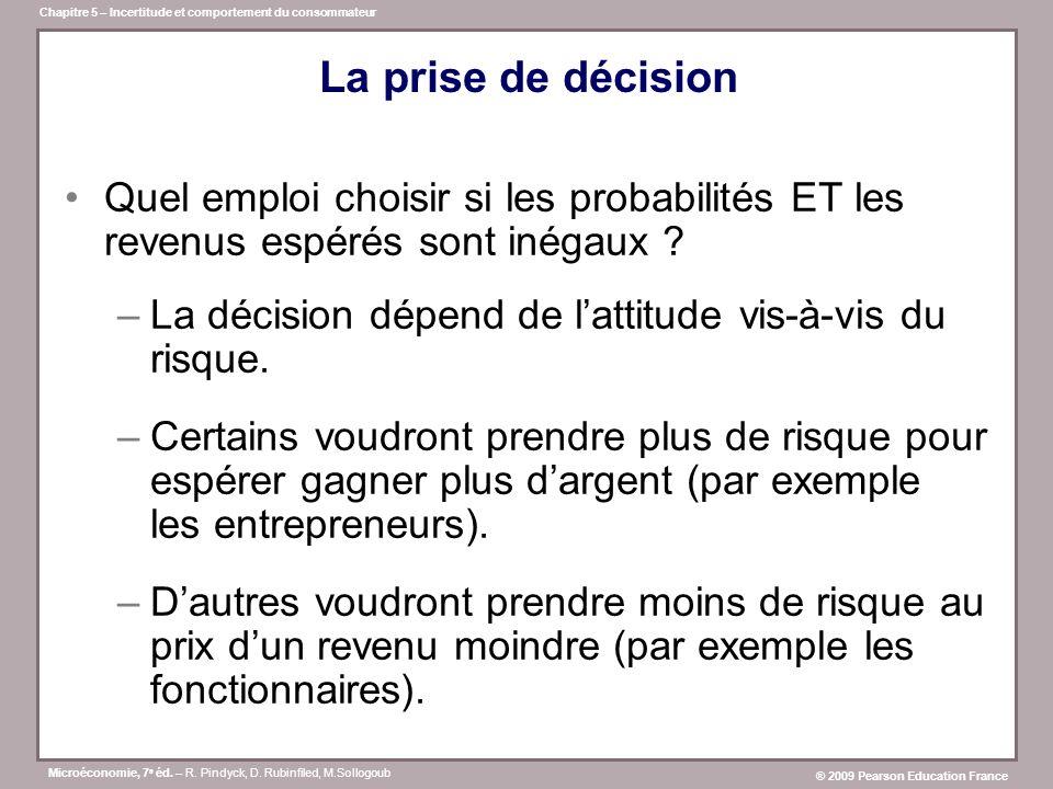La prise de décision Quel emploi choisir si les probabilités ET les revenus espérés sont inégaux