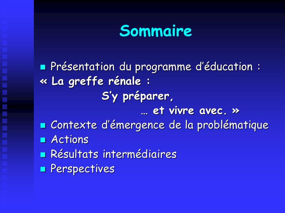 Sommaire Présentation du programme d'éducation : « La greffe rénale :