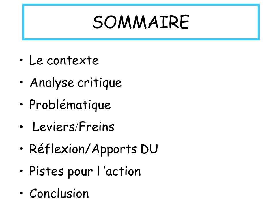 SOMMAIRE Le contexte Analyse critique Problématique Leviers/Freins