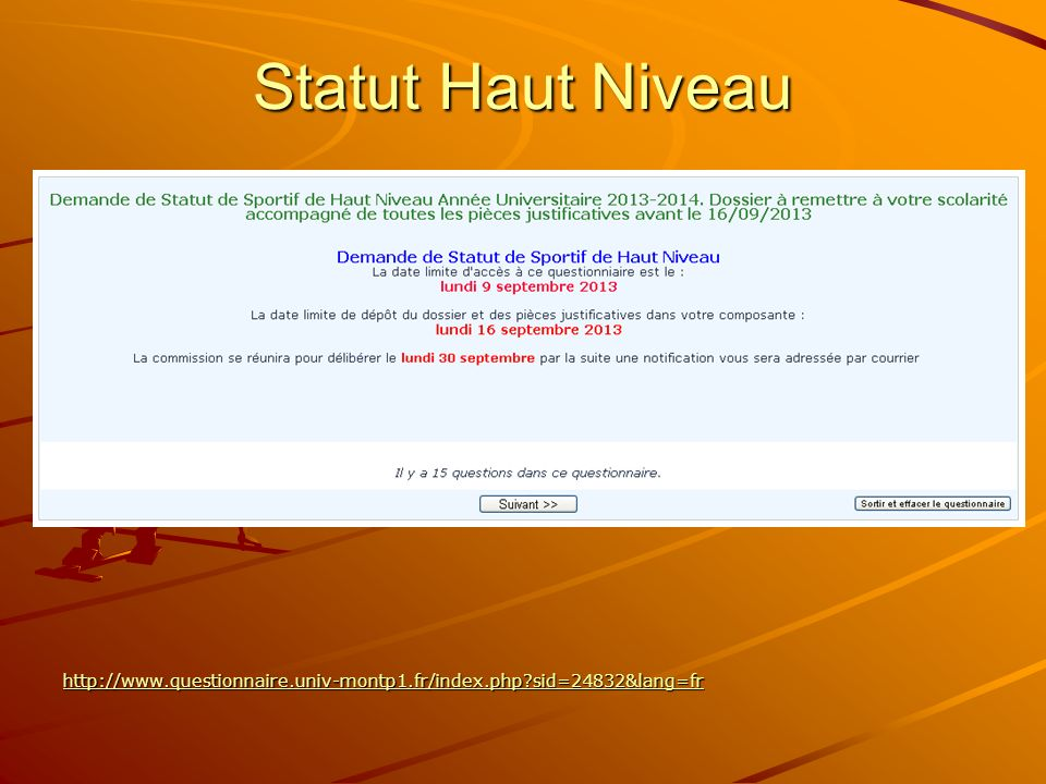 Statut Haut Niveau http://www.questionnaire.univ-montp1.fr/index.php sid=24832&lang=fr