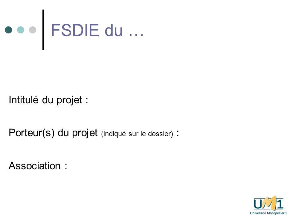 FSDIE du … Intitulé du projet :