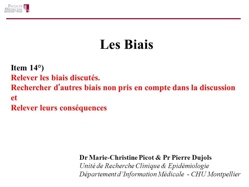 Les Biais Item 14°) Relever les biais discutés. Rechercher d'autres biais non pris en compte dans la discussion et Relever leurs conséquences.