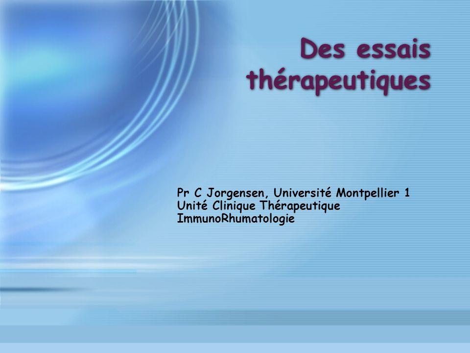 Des essais thérapeutiques