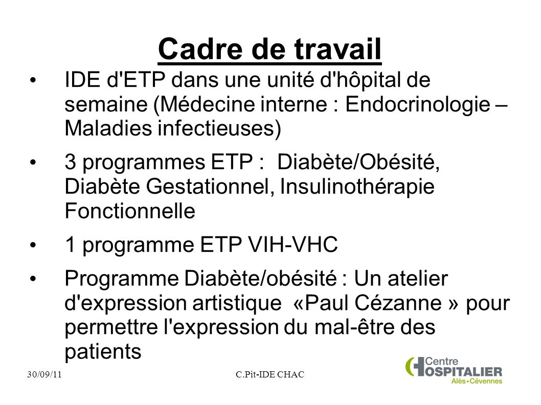 Cadre de travail IDE d ETP dans une unité d hôpital de semaine (Médecine interne : Endocrinologie – Maladies infectieuses)