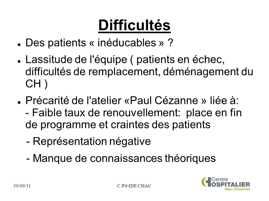 Difficultés Des patients « inéducables »