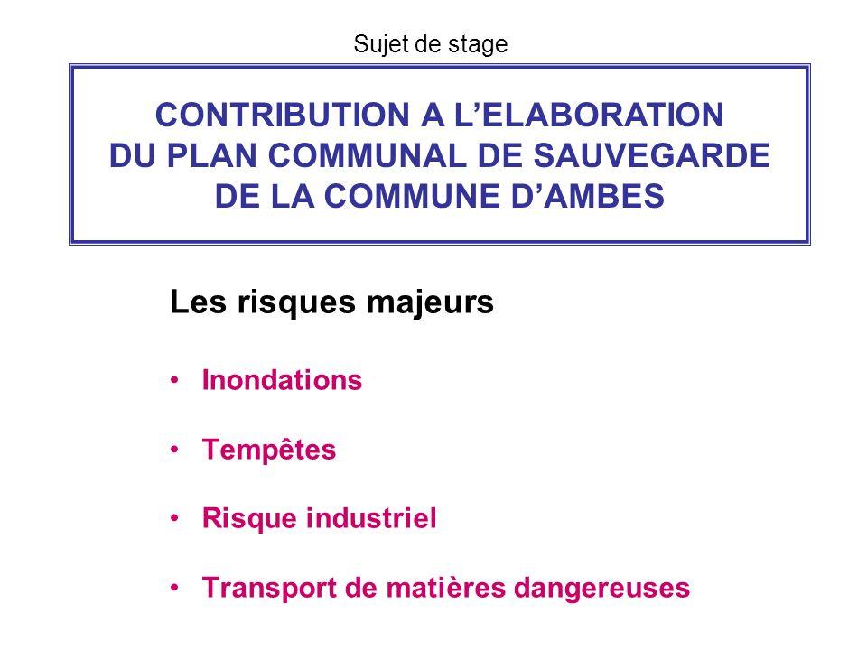 Sujet de stage CONTRIBUTION A L'ELABORATION DU PLAN COMMUNAL DE SAUVEGARDE DE LA COMMUNE D'AMBES. Les risques majeurs.