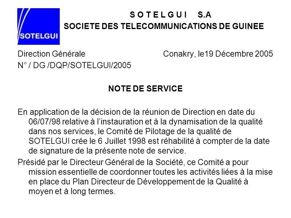 S O T E L G U I S.A SOCIETE DES TELECOMMUNICATIONS DE GUINEE. Direction Générale Conakry, le19 Décembre 2005.