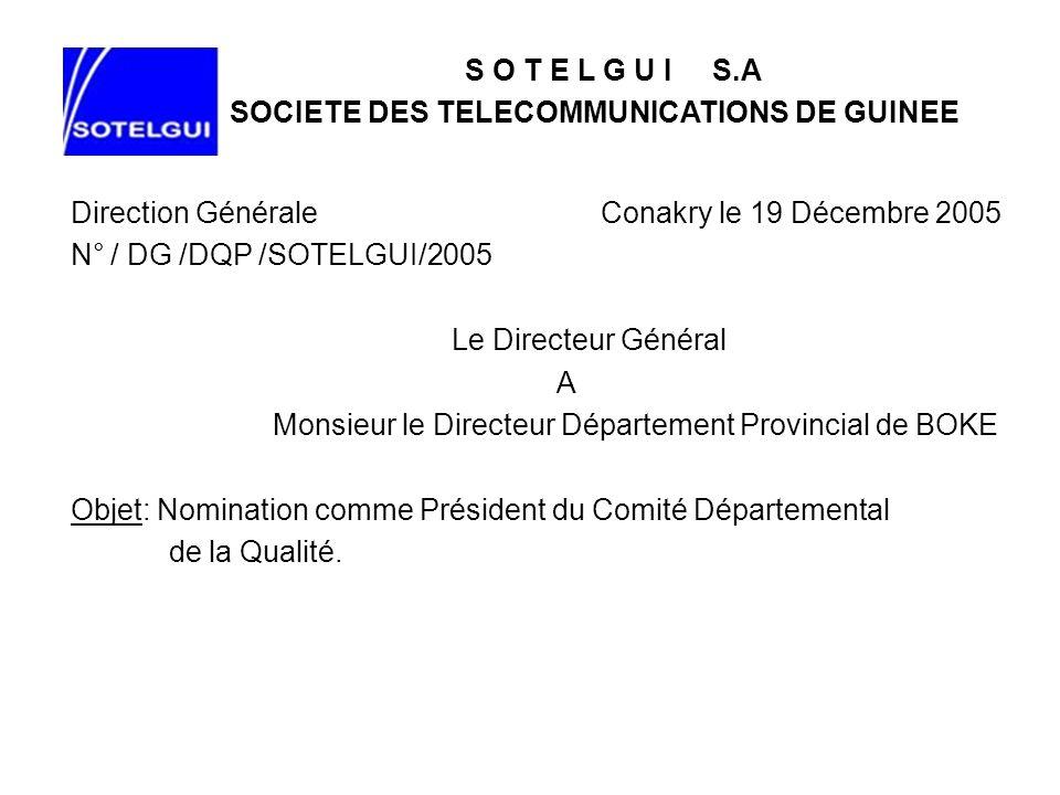 S O T E L G U I S.ASOCIETE DES TELECOMMUNICATIONS DE GUINEE. Direction Générale Conakry le 19 Décembre 2005.