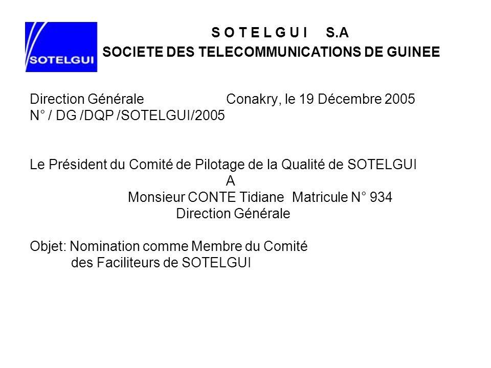 S O T E L G U I S.ASOCIETE DES TELECOMMUNICATIONS DE GUINEE. Direction Générale Conakry, le 19 Décembre 2005.