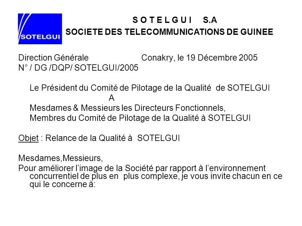 S O T E L G U I S.A SOCIETE DES TELECOMMUNICATIONS DE GUINEE. Direction Générale Conakry, le 19 Décembre 2005.