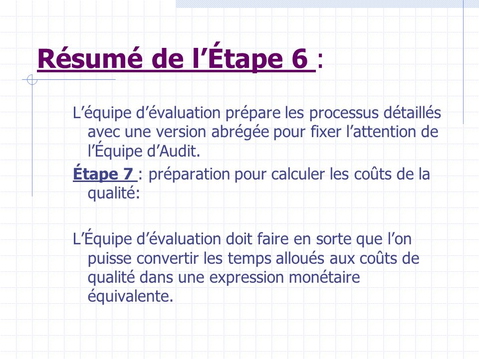 Résumé de l'Étape 6 :L'équipe d'évaluation prépare les processus détaillés avec une version abrégée pour fixer l'attention de l'Équipe d'Audit.