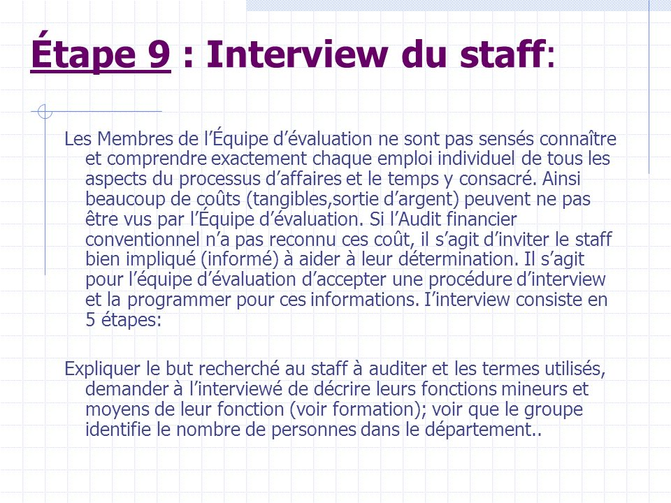 Étape 9 : Interview du staff: