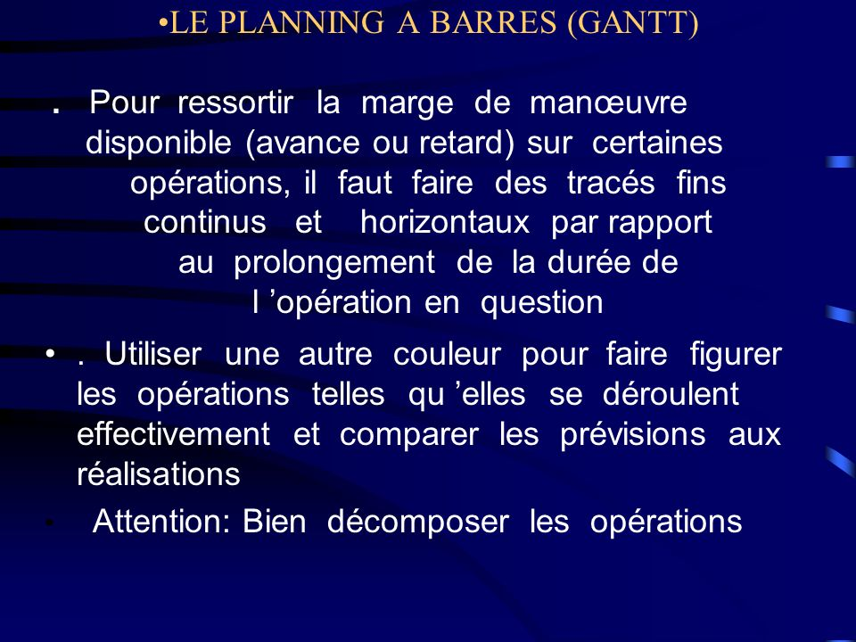 LE PLANNING A BARRES (GANTT). Pour ressortir la marge de manœuvre