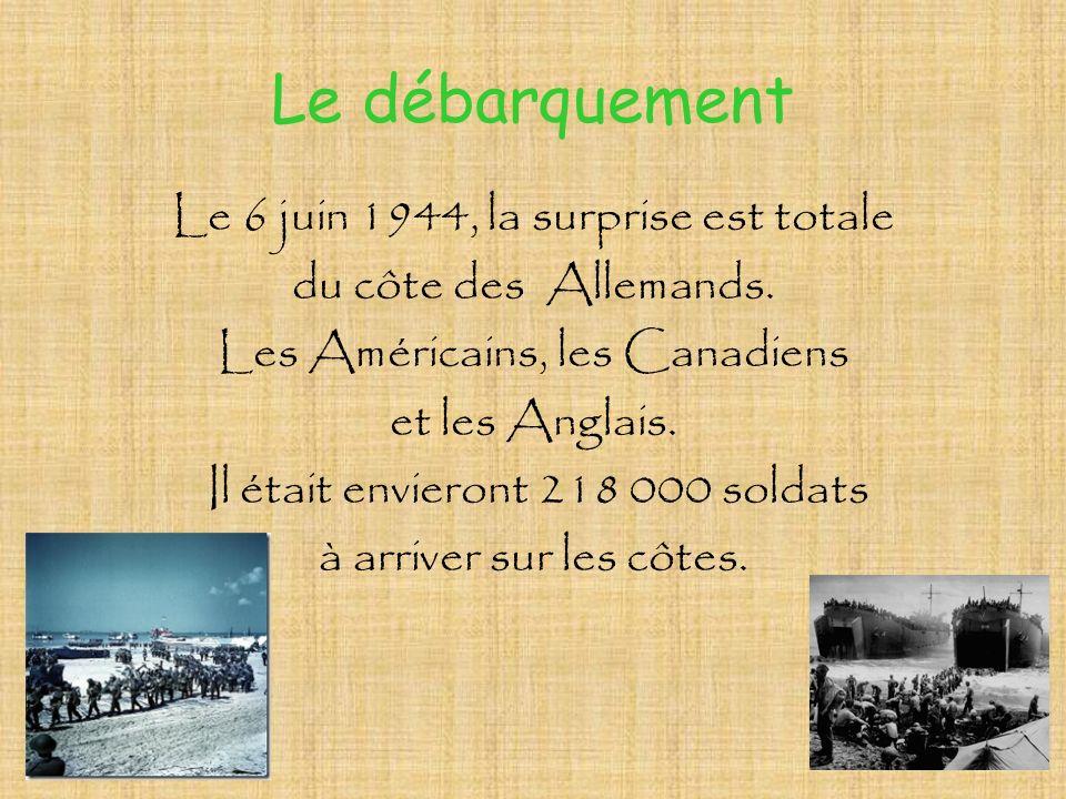 Le débarquement Le 6 juin 1944, la surprise est totale