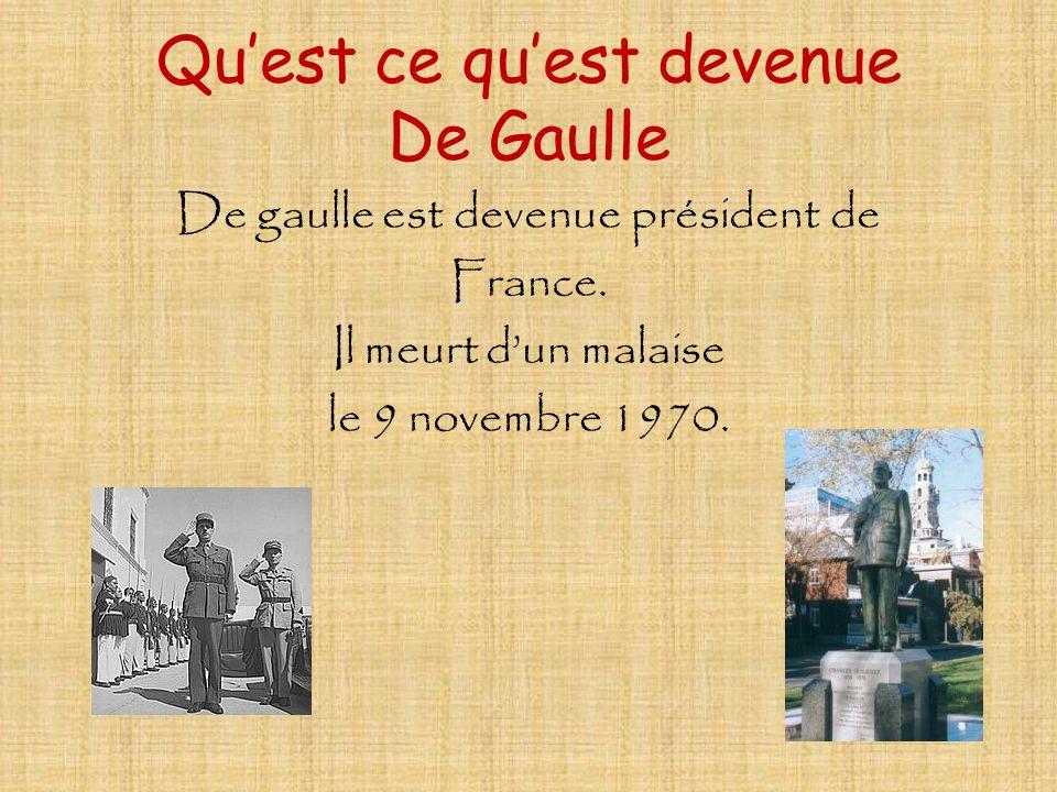 Qu'est ce qu'est devenue De Gaulle