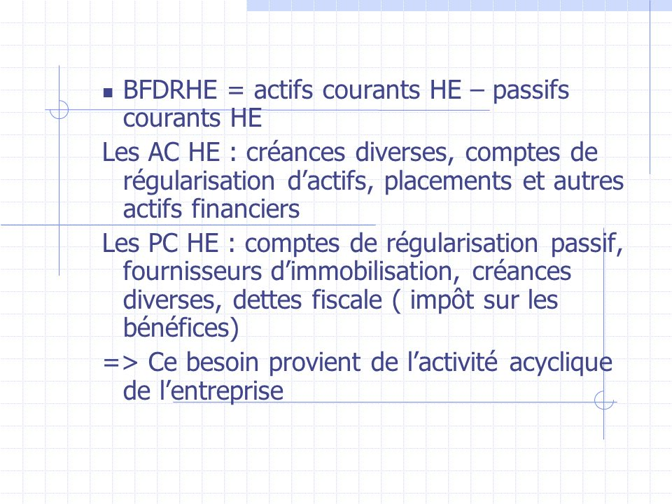 BFDRHE = actifs courants HE – passifs courants HE