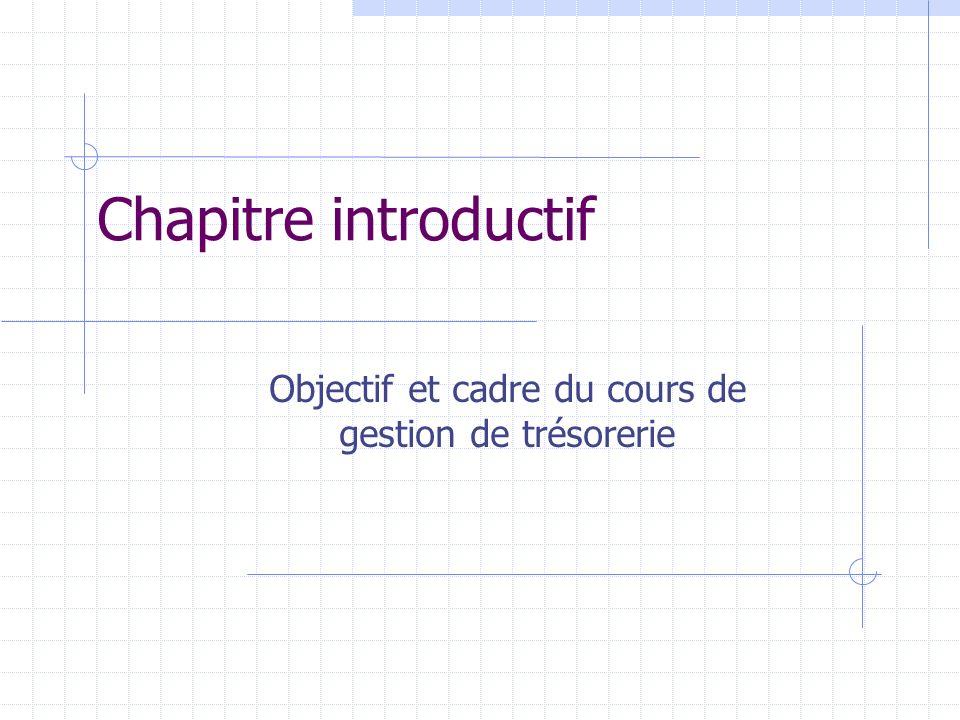 Objectif et cadre du cours de gestion de trésorerie