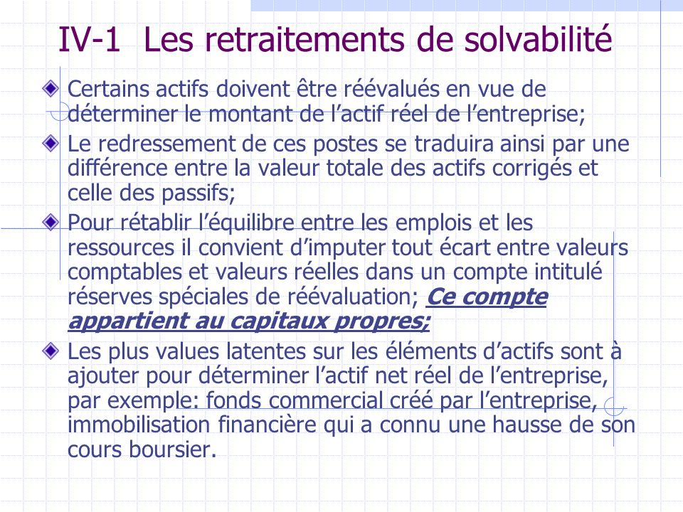 IV-1 Les retraitements de solvabilité
