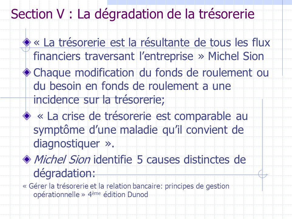 Section V : La dégradation de la trésorerie