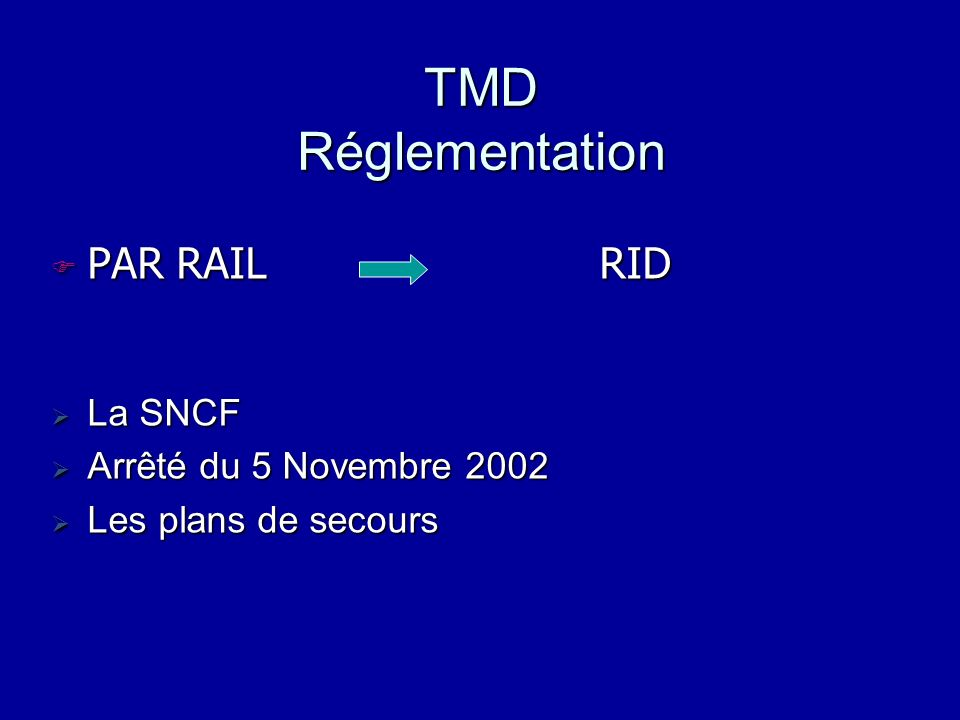 TMD Réglementation PAR RAIL RID La SNCF Arrêté du 5 Novembre 2002