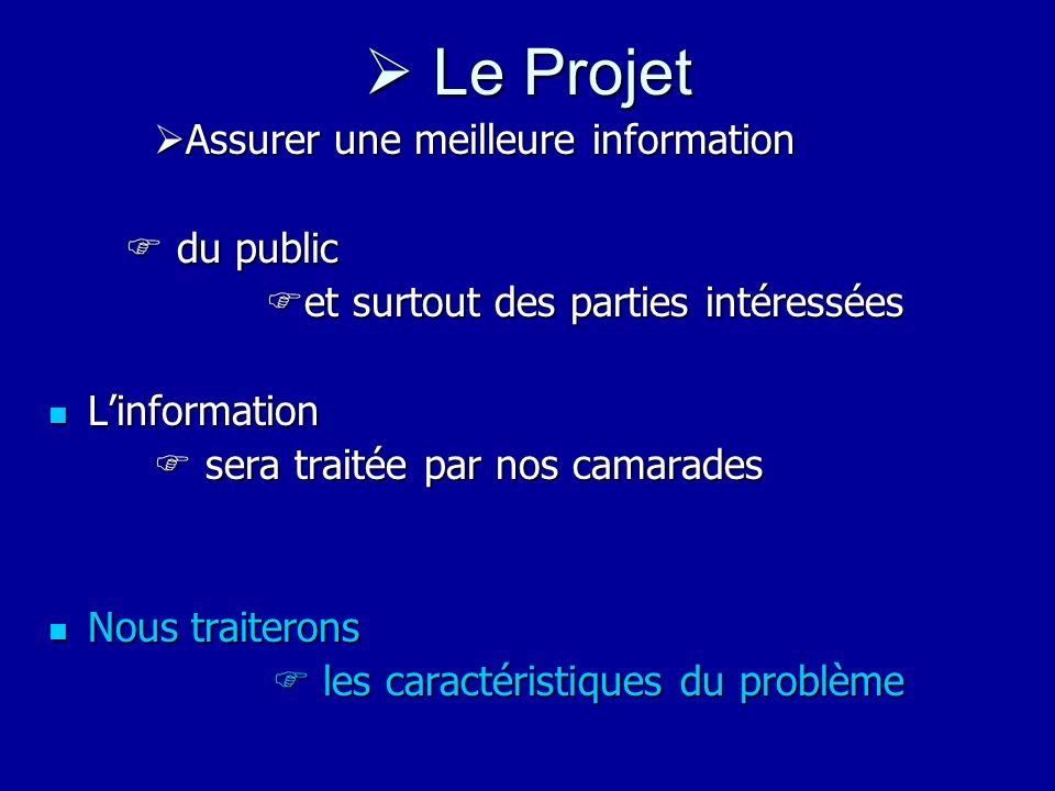  Le Projet Assurer une meilleure information  du public