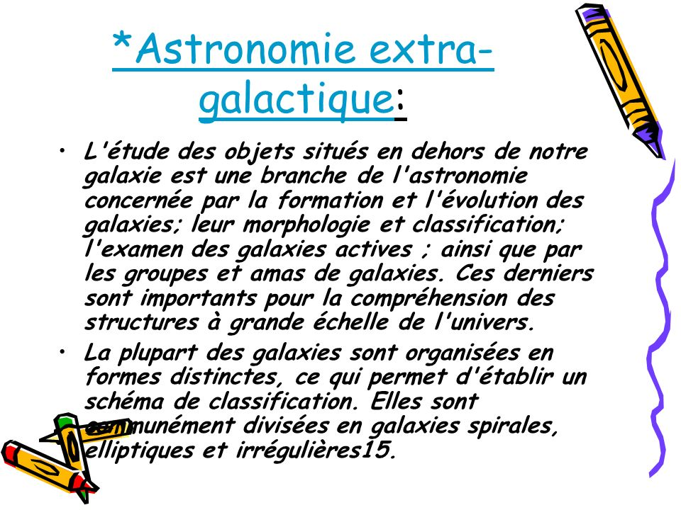 *Astronomie extra- galactique: