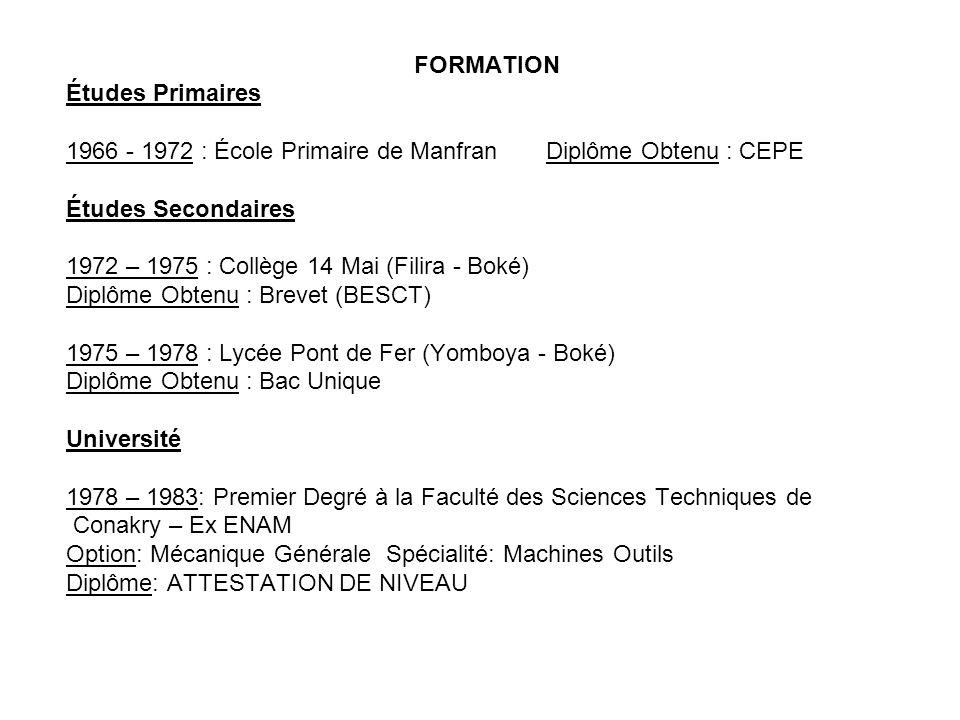 FORMATION Études Primaires. 1966 - 1972 : École Primaire de Manfran Diplôme Obtenu : CEPE. Études Secondaires.