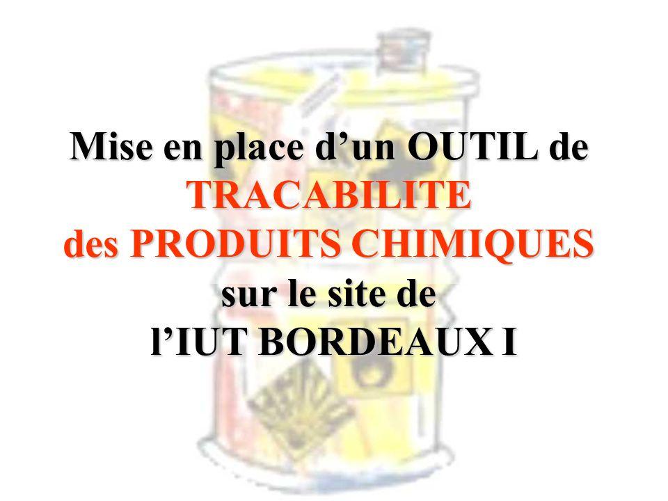 Mise en place d'un OUTIL de TRACABILITE des PRODUITS CHIMIQUES sur le site de l'IUT BORDEAUX I