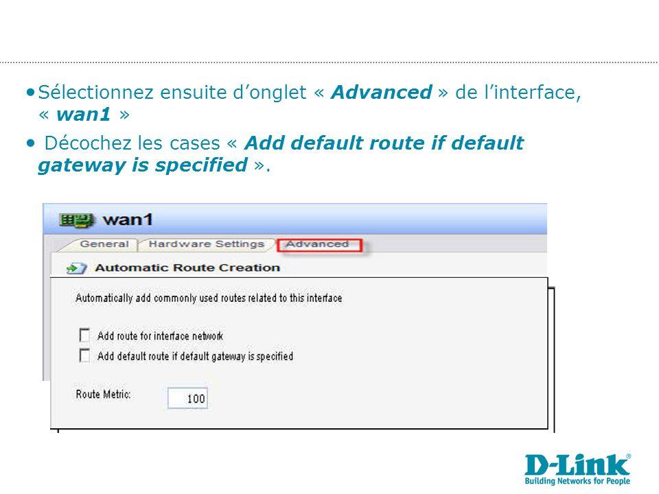 Sélectionnez ensuite d'onglet « Advanced » de l'interface, « wan1 »