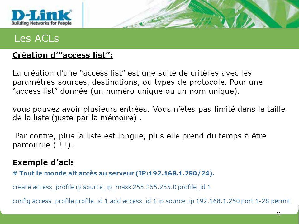 Les ACLs Création d' access list :