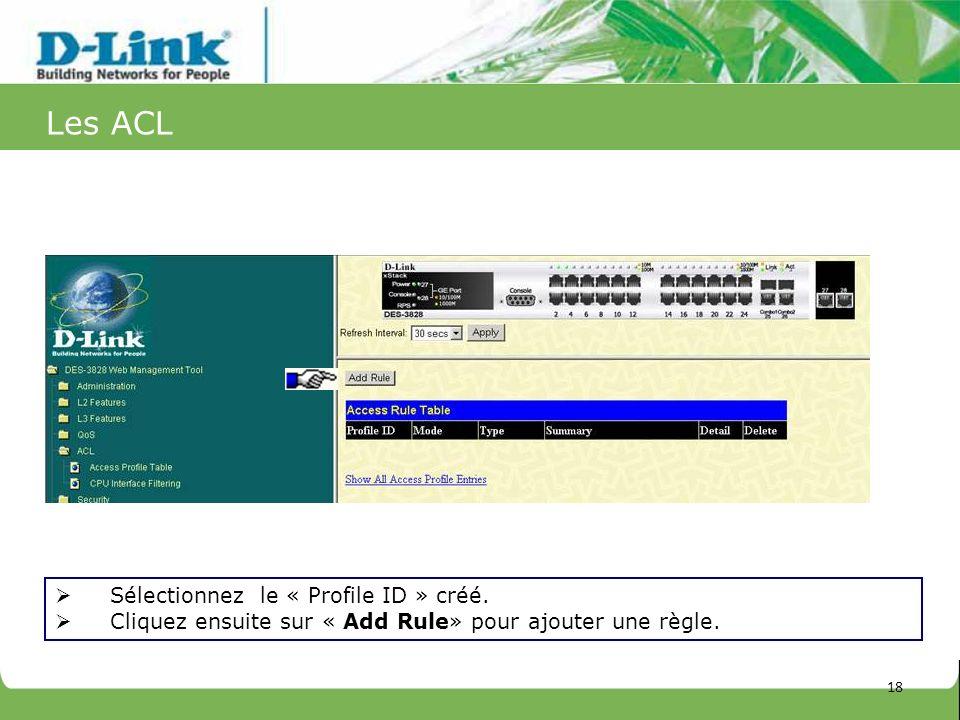 Les ACL Sélectionnez le « Profile ID » créé.
